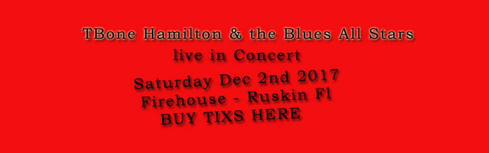 TBone Hamilton & the Blues All Stars – Live in Concert Dec 2nd 2017