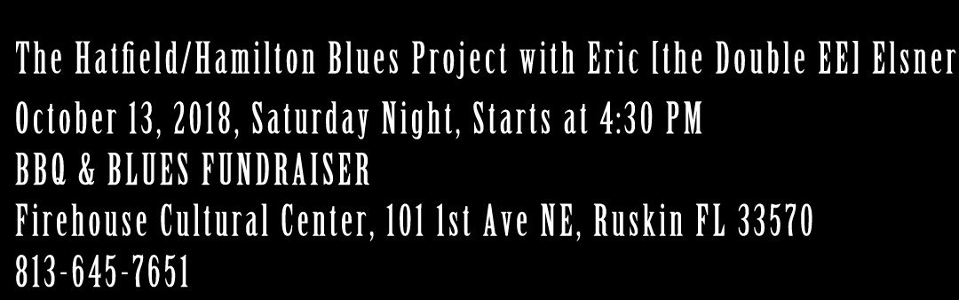 The Hatfield/Hamilton Blues Project with Eric [the Double EE] Elsner