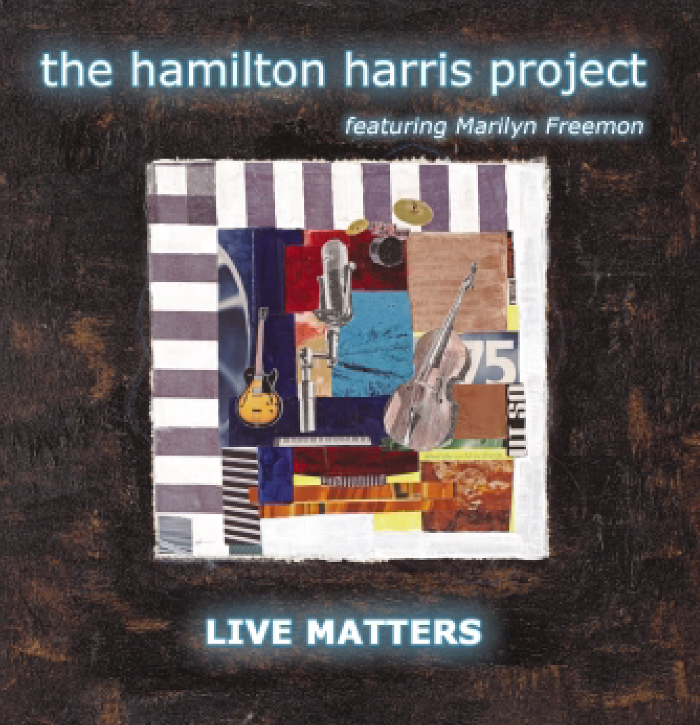 Hamilton Harris Project Live Matters