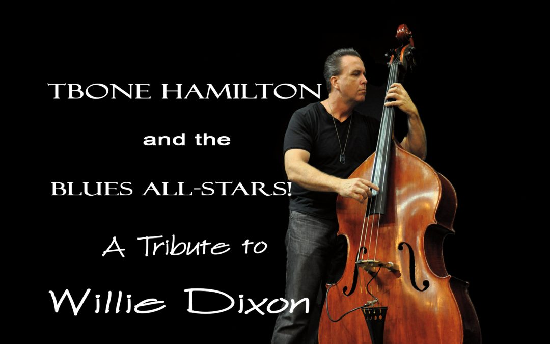 "TBone Hamilton releases new blues EP – ""A Tribute to Willie Dixon"""